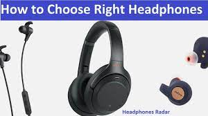 How To Choose the Right Type of Headphones?